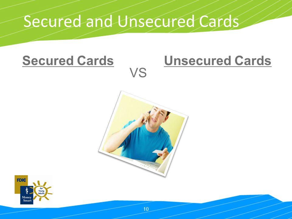 10 Secured and Unsecured Cards Secured CardsUnsecured Cards VS