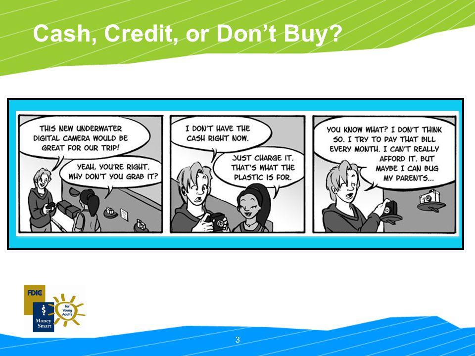 3 Cash, Credit, or Dont Buy?