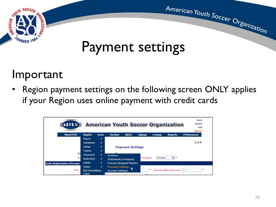 19 Payment settings Important Region payment settings on the following screen ONLY applies if your Region uses online payment with credit cards