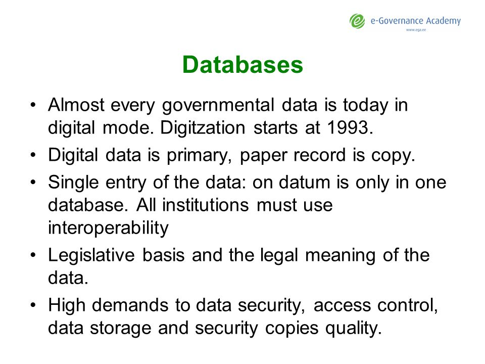 Databases Almost every governmental data is today in digital mode.