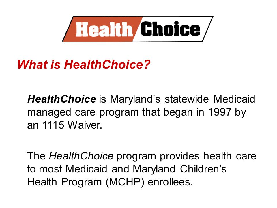 Who is eligible for HealthChoice.