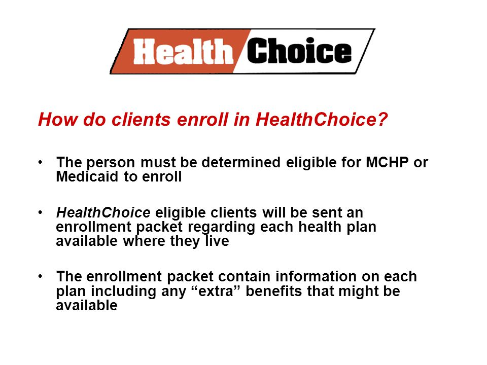 How do clients enroll in HealthChoice.