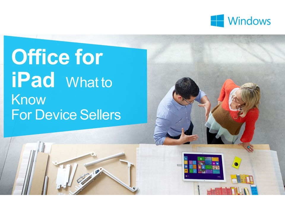 Office for iPad What to Know For Device Sellers