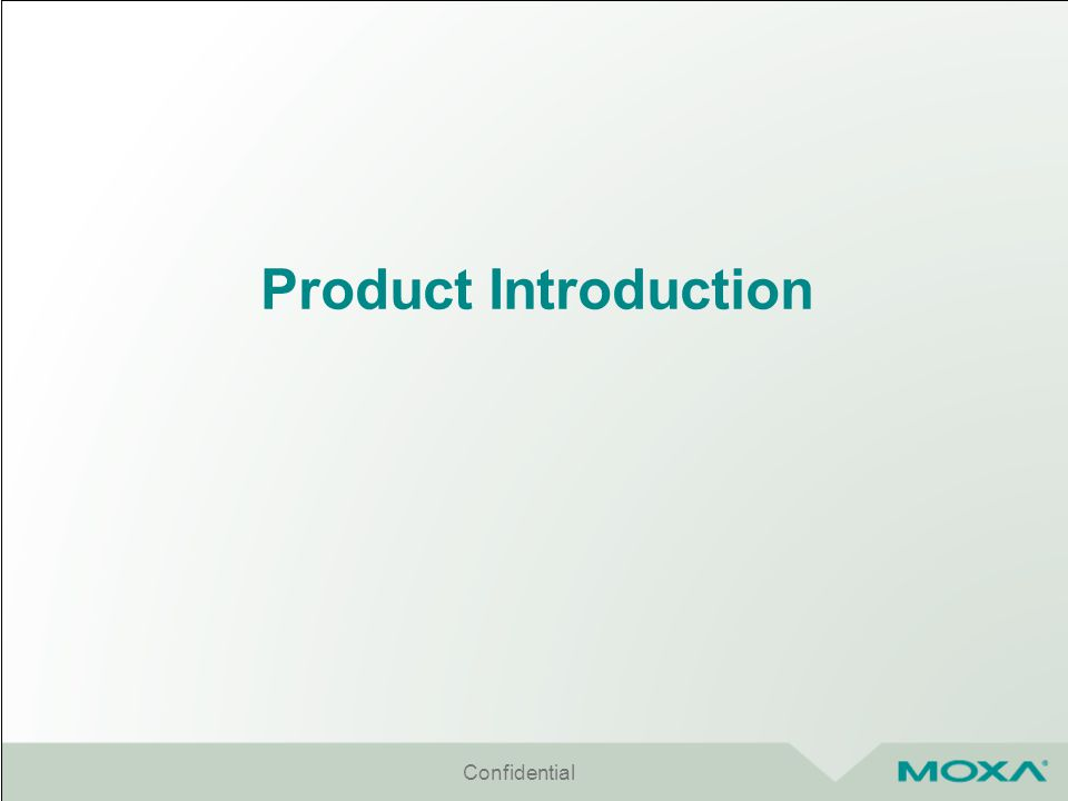 Product Introduction Confidential
