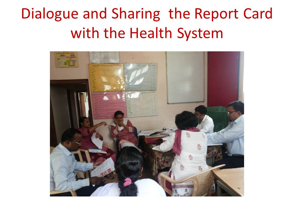 Dialogue and Sharing the Report Card with the Health System