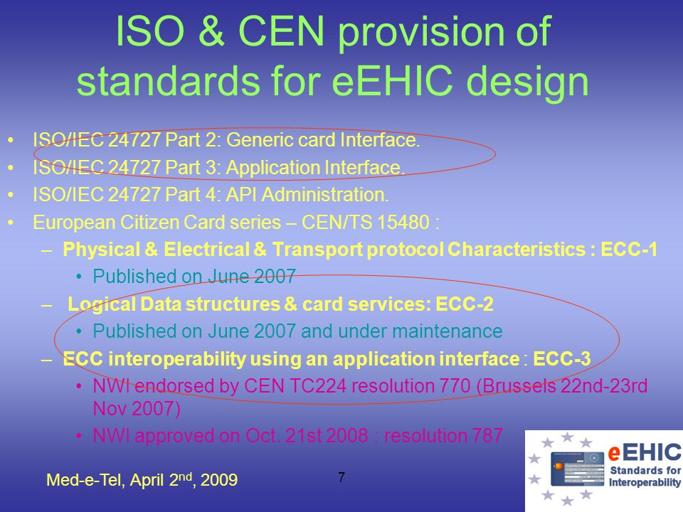 Med-e-Tel, April 2 nd, 2009 8 Why referring to ISO/IEC 24727 and ECC .