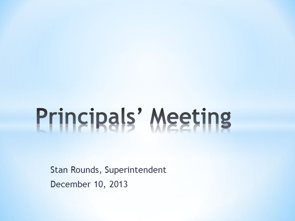 Stan Rounds, Superintendent December 10, 2013