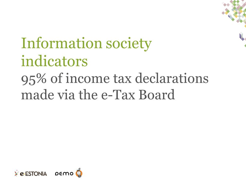 Information society indicators 95% of income tax declarations made via the e-Tax Board