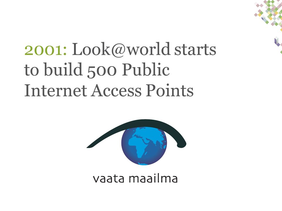 2001: Look@world starts to build 500 Public Internet Access Points