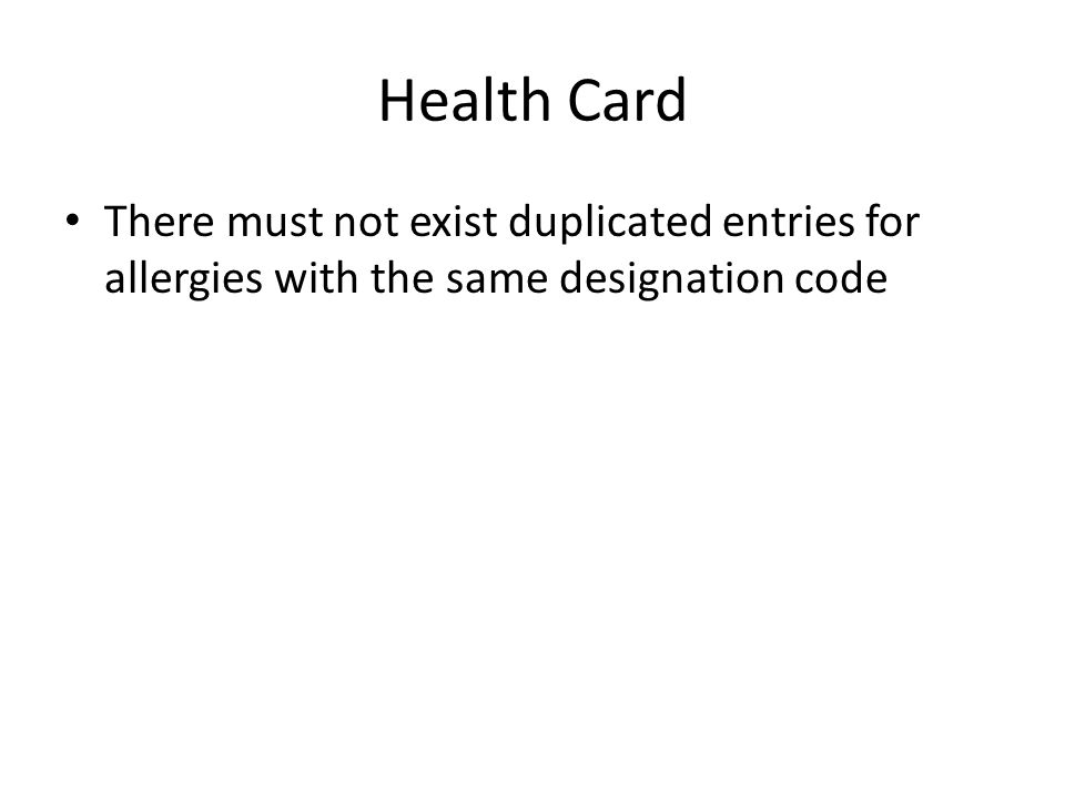 Health Card There must not exist duplicated entries for allergies with the same designation code