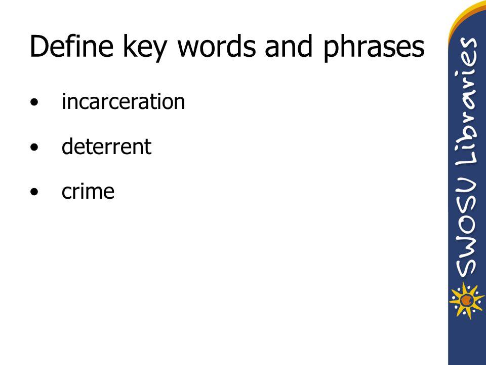 Define key words and phrases incarceration deterrent crime