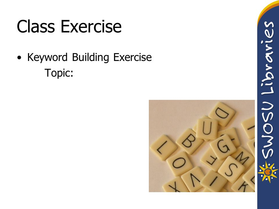 Class Exercise Keyword Building Exercise Topic: