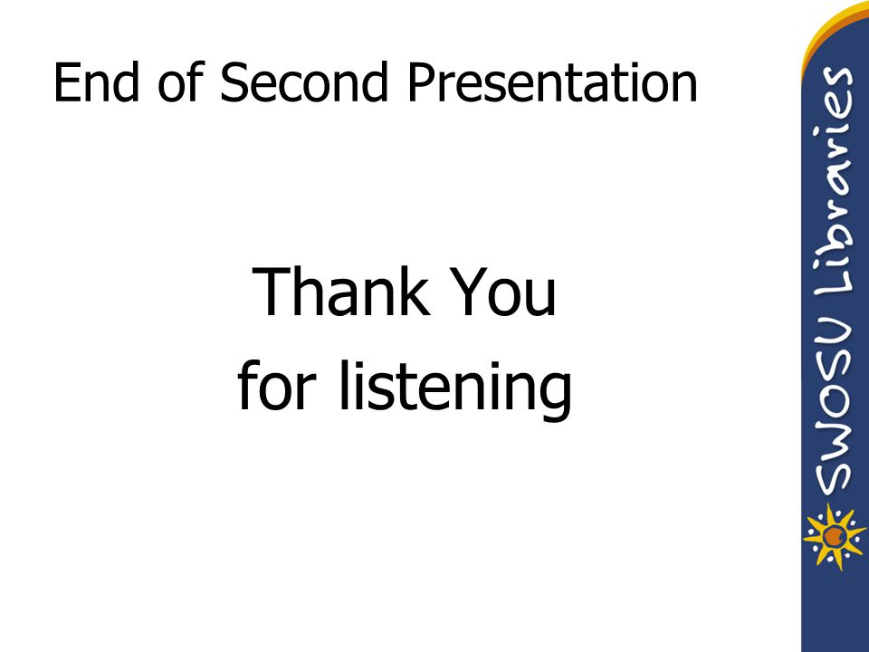 End of Second Presentation Thank You for listening