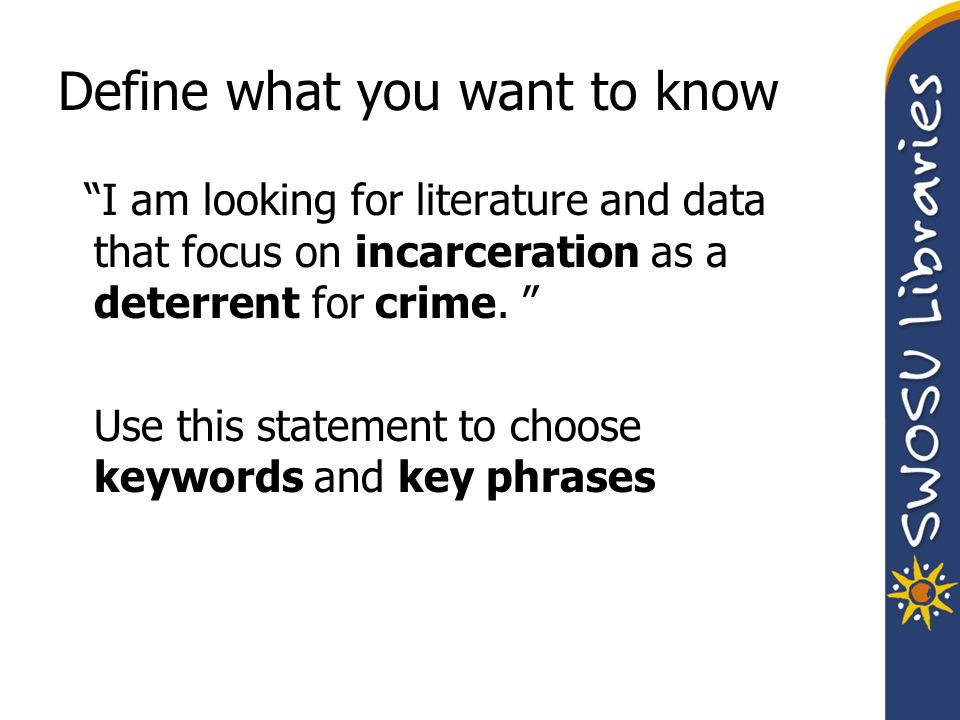 Define what you want to know I am looking for literature and data that focus on incarceration as a deterrent for crime. Use this statement to choose k