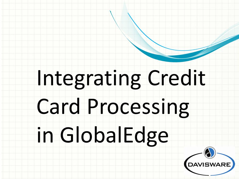 Integrating Credit Card Processing in GlobalEdge