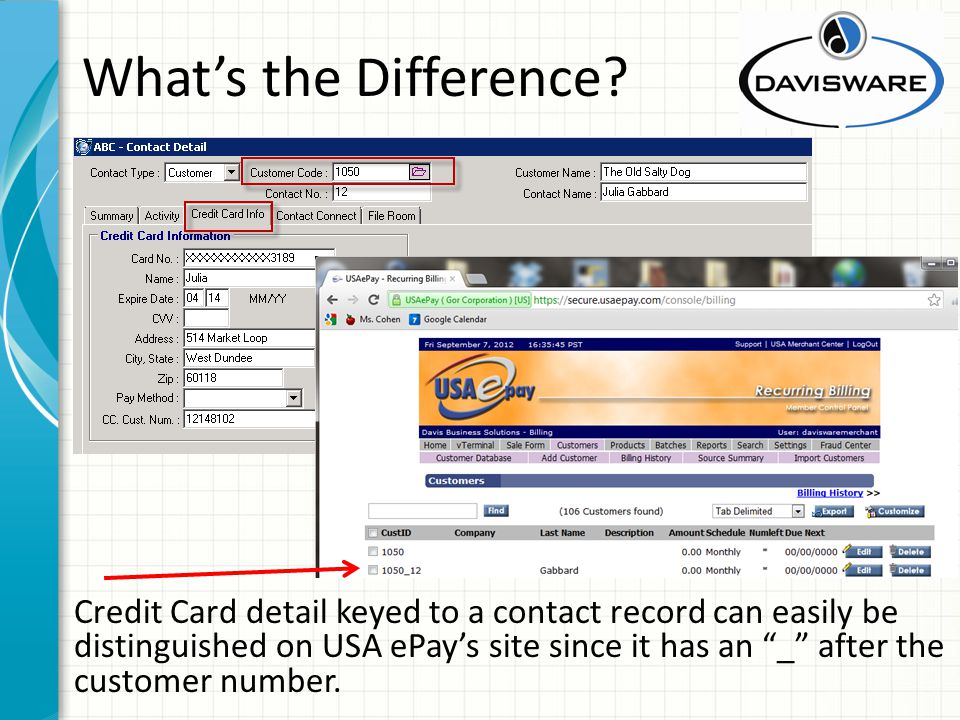 Whats the Difference? Credit Card detail keyed to a contact record can easily be distinguished on USA ePays site since it has an _ after the customer