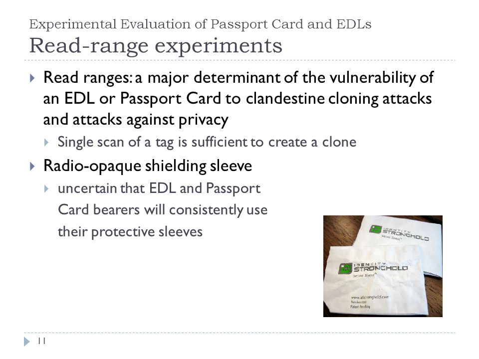 Experimental Evaluation of Passport Card and EDLs Read-range experiments Read ranges: a major determinant of the vulnerability of an EDL or Passport C