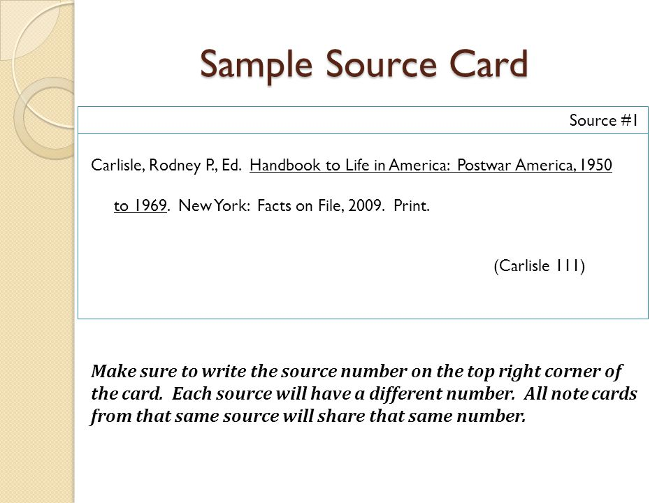 Sample Source Card Source #1 Make sure to write the source number on the top right corner of the card. Each source will have a different number. All n
