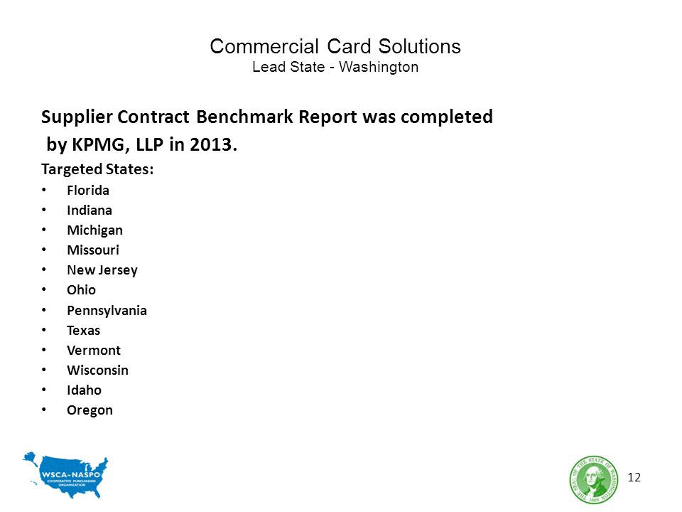 Commercial Card Solutions Lead State - Washington Supplier Contract Benchmark Report was completed by KPMG, LLP in 2013. Targeted States: Florida Indi
