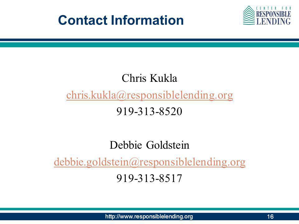 http://www.responsiblelending.org 16 Contact Information Chris Kukla chris.kukla@responsiblelending.org 919-313-8520 Debbie Goldstein debbie.goldstein@responsiblelending.org 919-313-8517