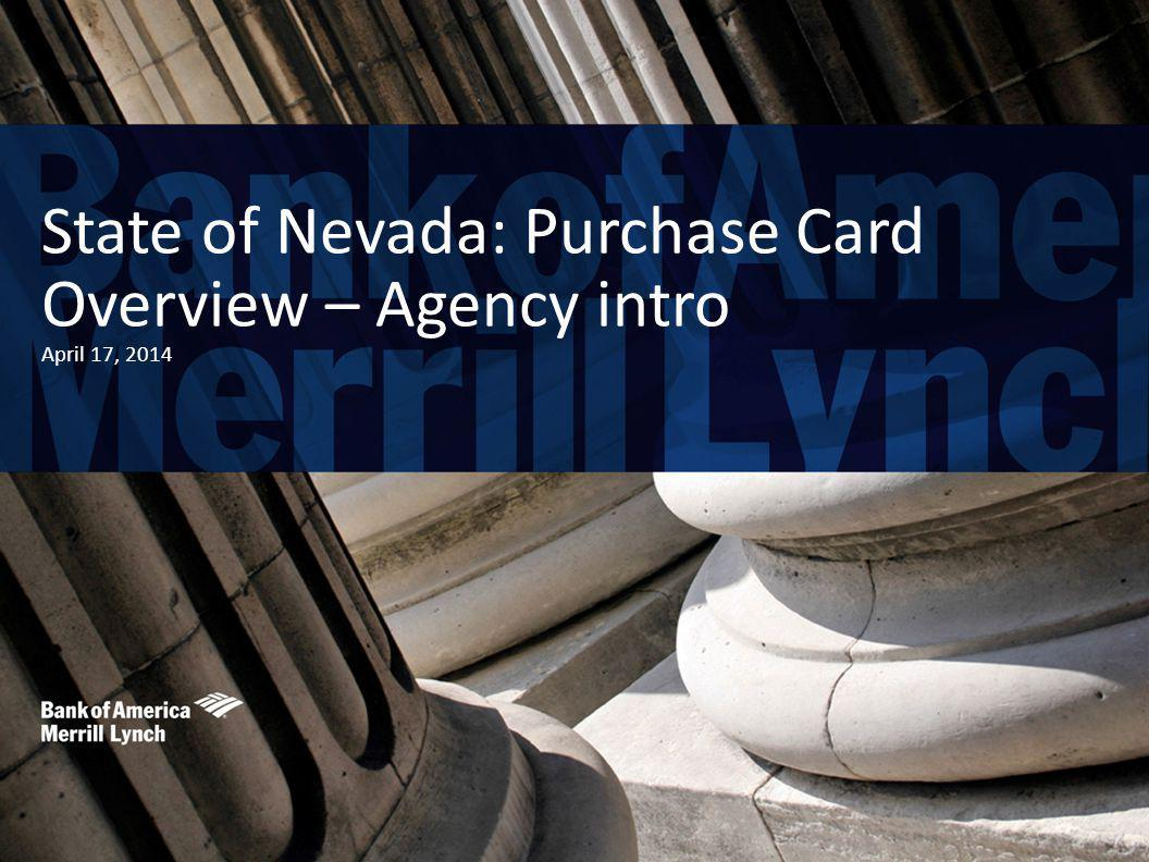 State of Nevada: Purchase Card Overview – Agency intro April 17, 2014