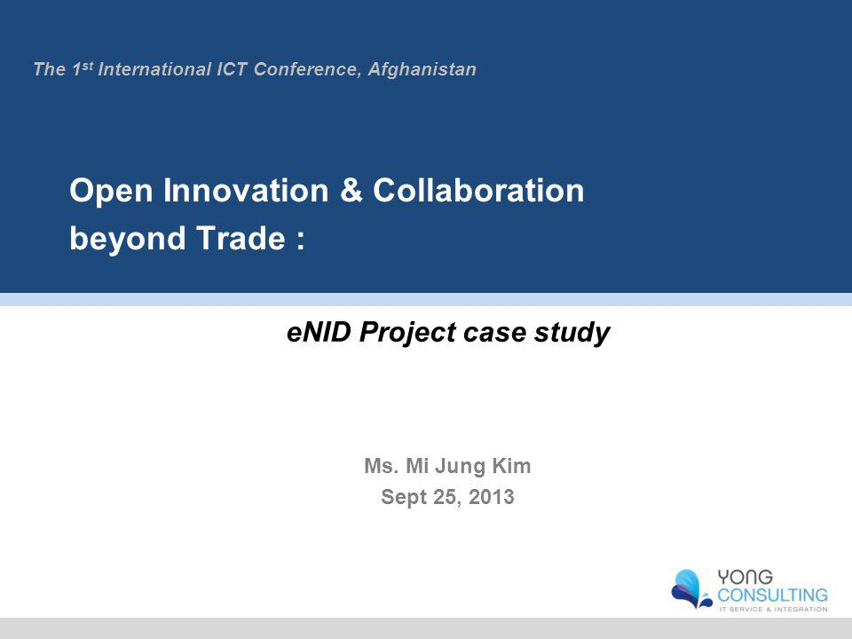 Open Innovation & Collaboration beyond Trade : eNID Project case study Ms.