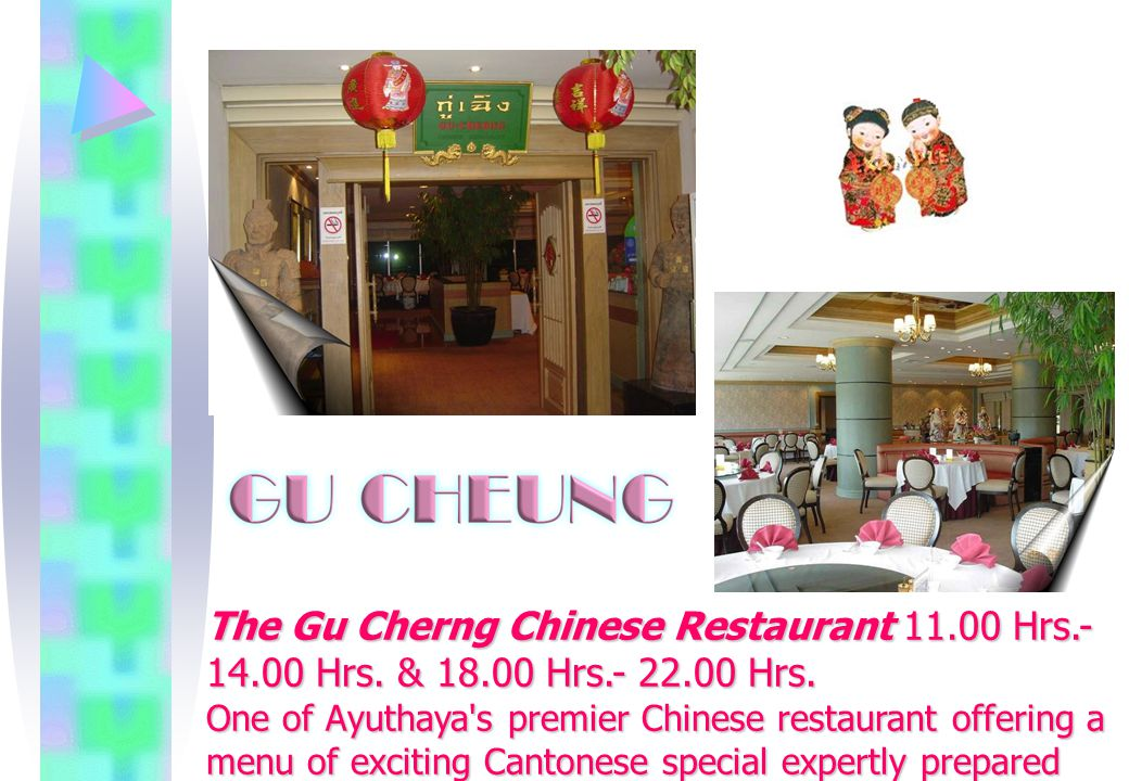 The Gu Cherng Chinese Restaurant 11.00 Hrs.- 14.00 Hrs.