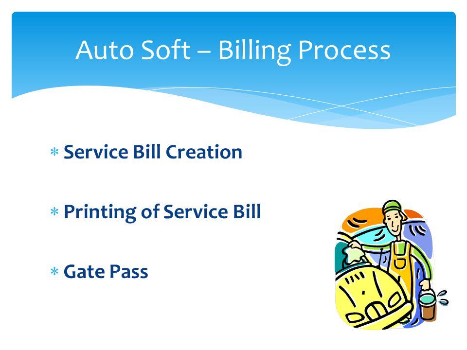 Service Bill Creation Printing of Service Bill Gate Pass Auto Soft – Billing Process
