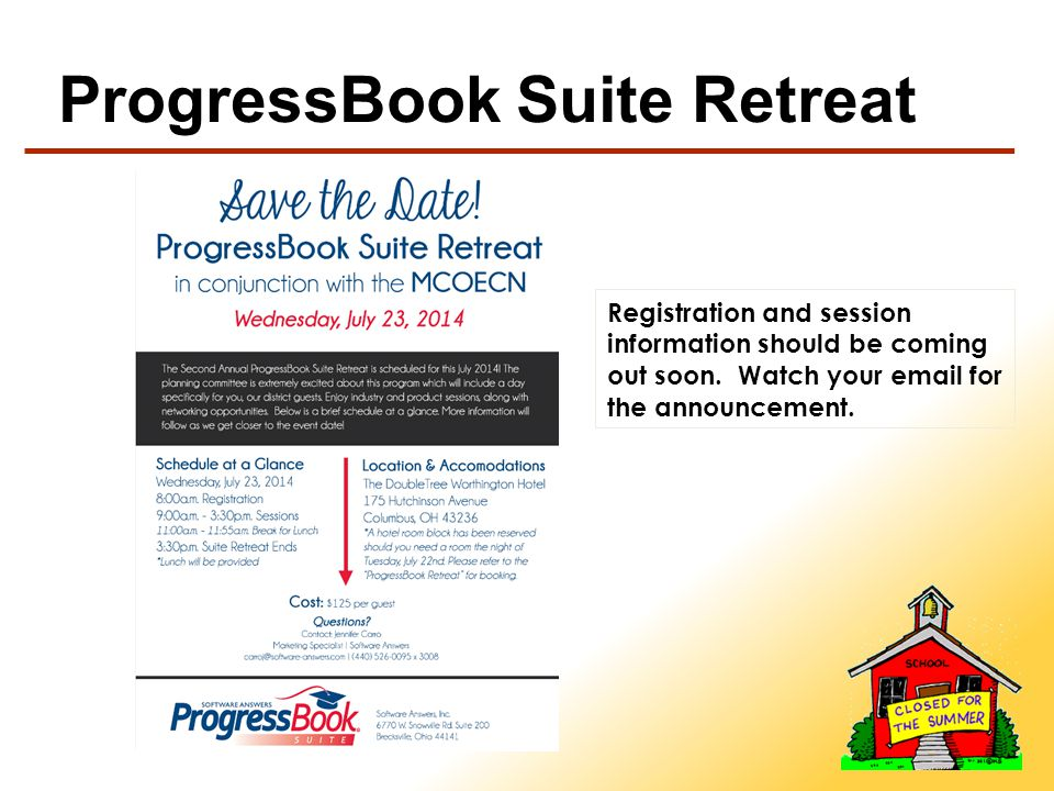 ProgressBook Suite Retreat Registration and session information should be coming out soon.
