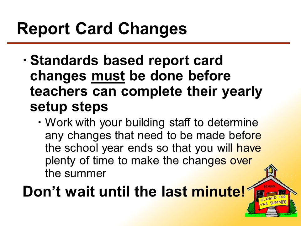 Report Card Changes MEC offers consulting services to Districts for creating or changing standards based report cards at a cost of $100.00 per hour or $500.00 per day Quote requests for the upcoming school year must be received by MEC before Monday, June 30 th 2014.