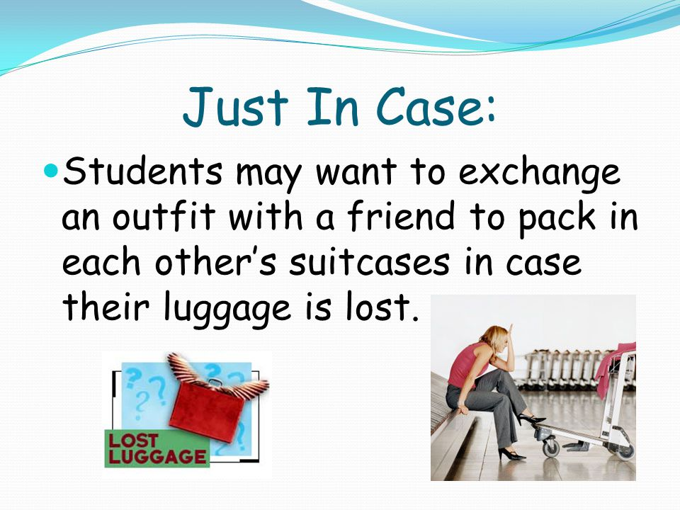 Carry-on Toiletries Toiletries in bottles of 3oz. or less and placed in one quart size plastic bag