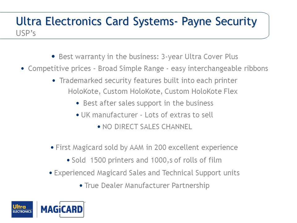 Ultra Electronics Card Systems- Payne Security Ultra Electronics Card Systems- Payne Security USPs Best warranty in the business: 3-year Ultra Cover P