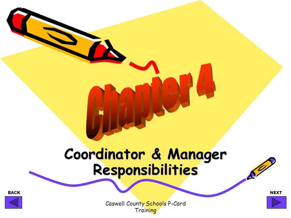 BACKNEXT Caswell County Schools P-Card Training Coordinator & Manager Responsibilities