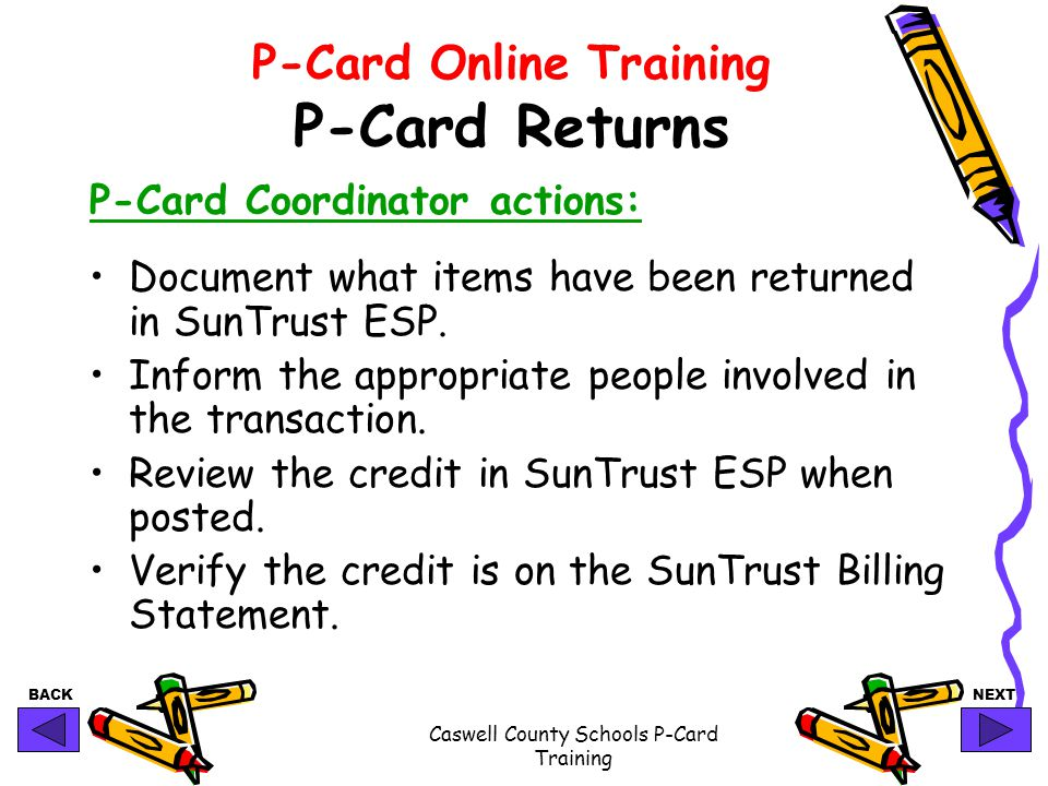 BACKNEXT Caswell County Schools P-Card Training P-Card Online Training P-Card Returns P-Card Coordinator actions: Document what items have been return