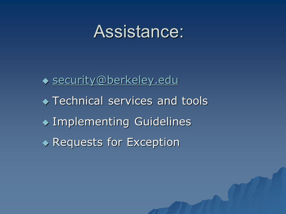Assistance: security@berkeley.edu security@berkeley.edu security@berkeley.edu Technical services and tools Technical services and tools Implementing Guidelines Implementing Guidelines Requests for Exception Requests for Exception