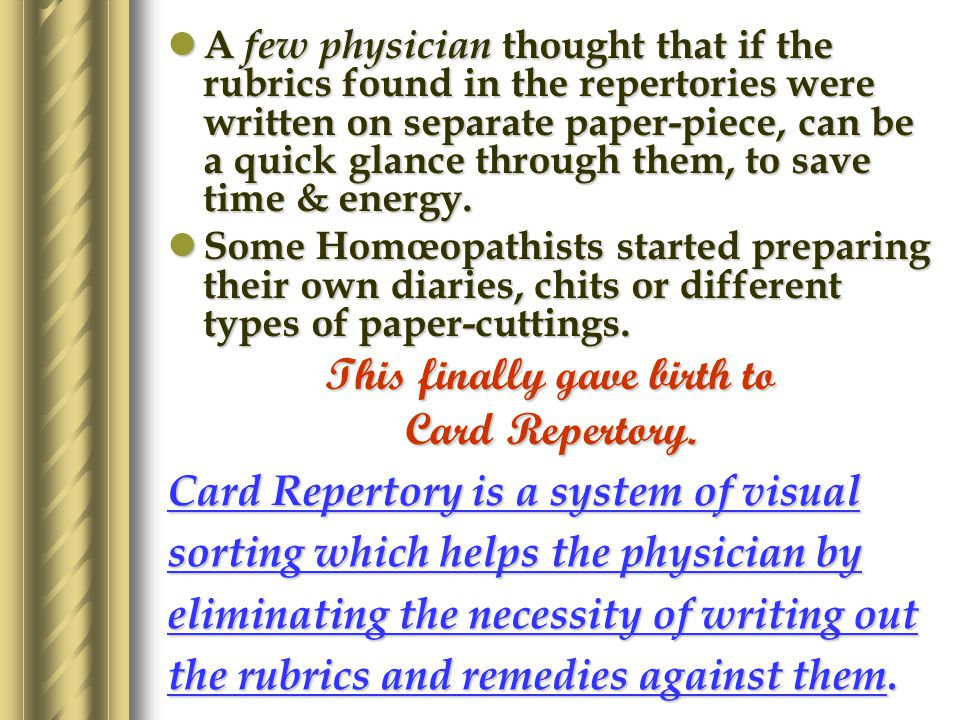 To search the similimum in easiest way, the Homœopathists were seeking a shortest possible way.