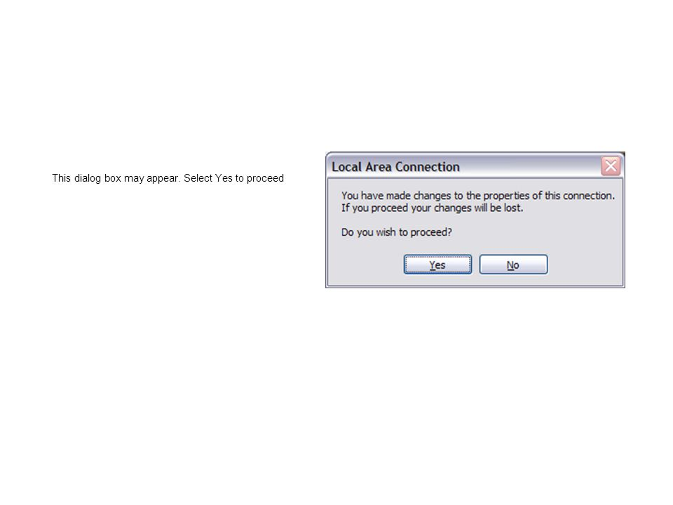 This dialog box may appear. Select Yes to proceed