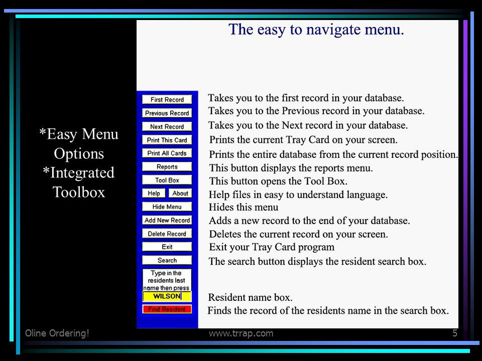 Oline Ordering!www.trrap.com5 Navigation *Easy Menu Options *Integrated Toolbox
