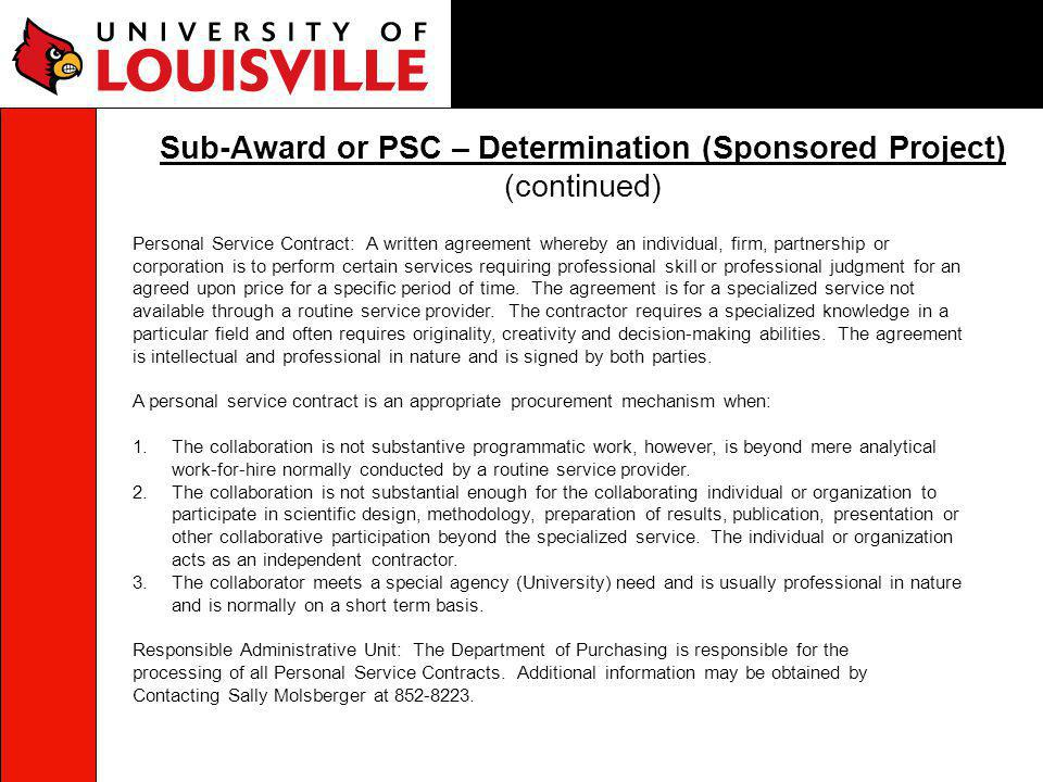 The following procedures must be utilized in order to establish a personal service contract for the following funding sources: University of Louisville Research Foundation, Inc.