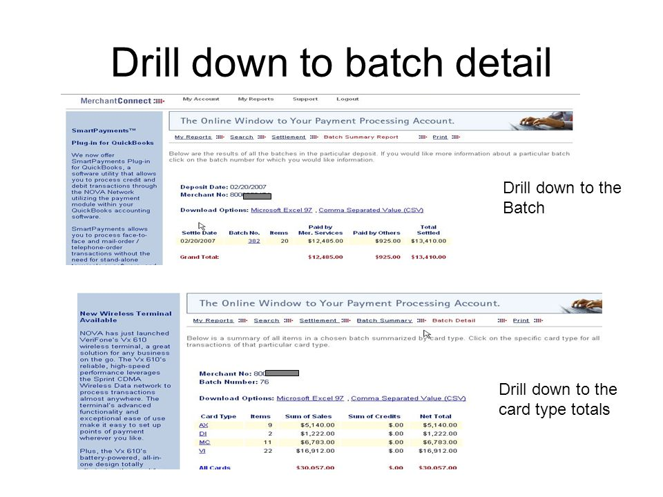 Drill down to batch detail Drill down to the Batch Drill down to the card type totals