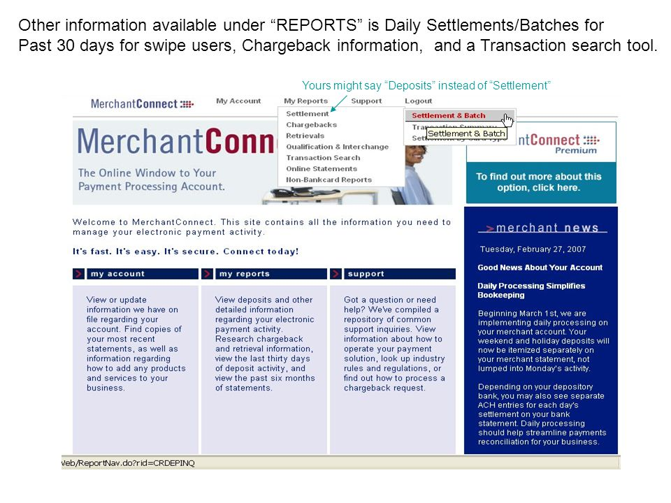 Other information available under REPORTS is Daily Settlements/Batches for Past 30 days for swipe users, Chargeback information, and a Transaction sea
