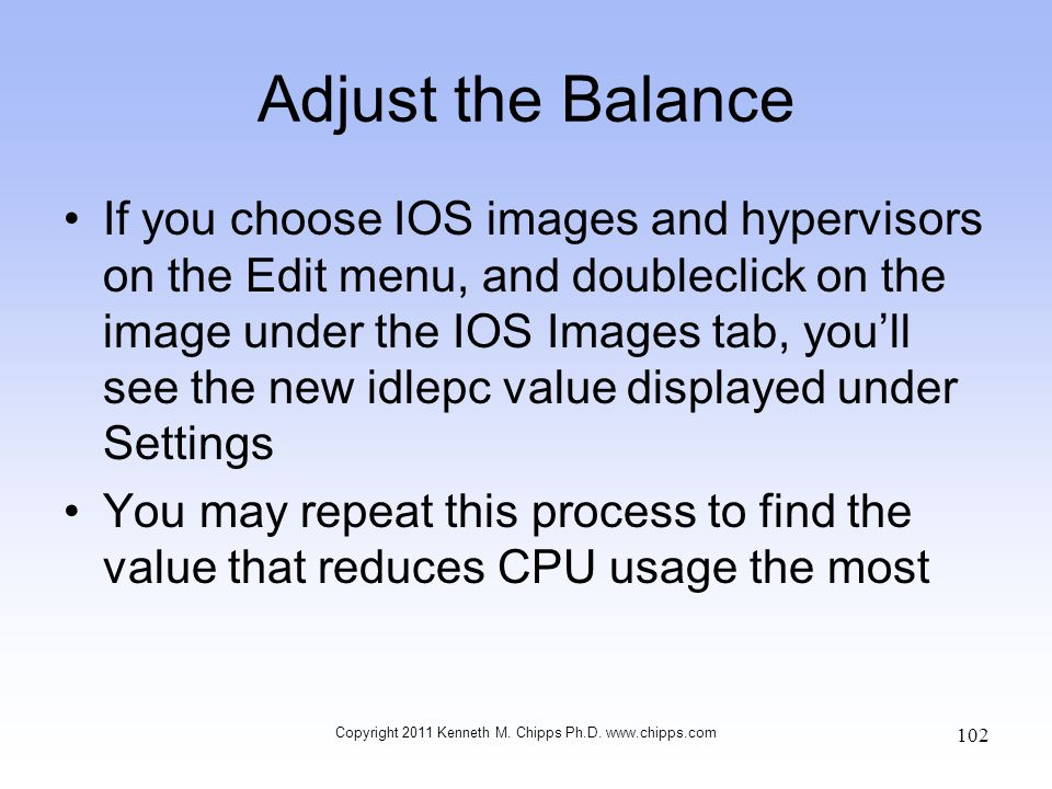 Adjust the Balance If you choose IOS images and hypervisors on the Edit menu, and doubleclick on the image under the IOS Images tab, youll see the new