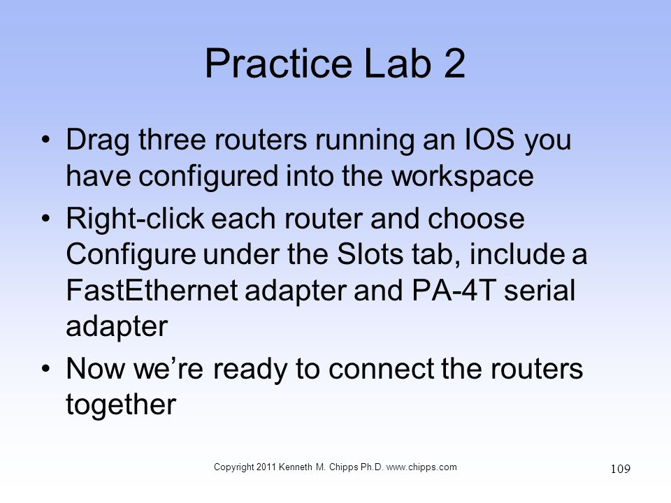 Practice Lab 2 Drag three routers running an IOS you have configured into the workspace Right-click each router and choose Configure under the Slots t
