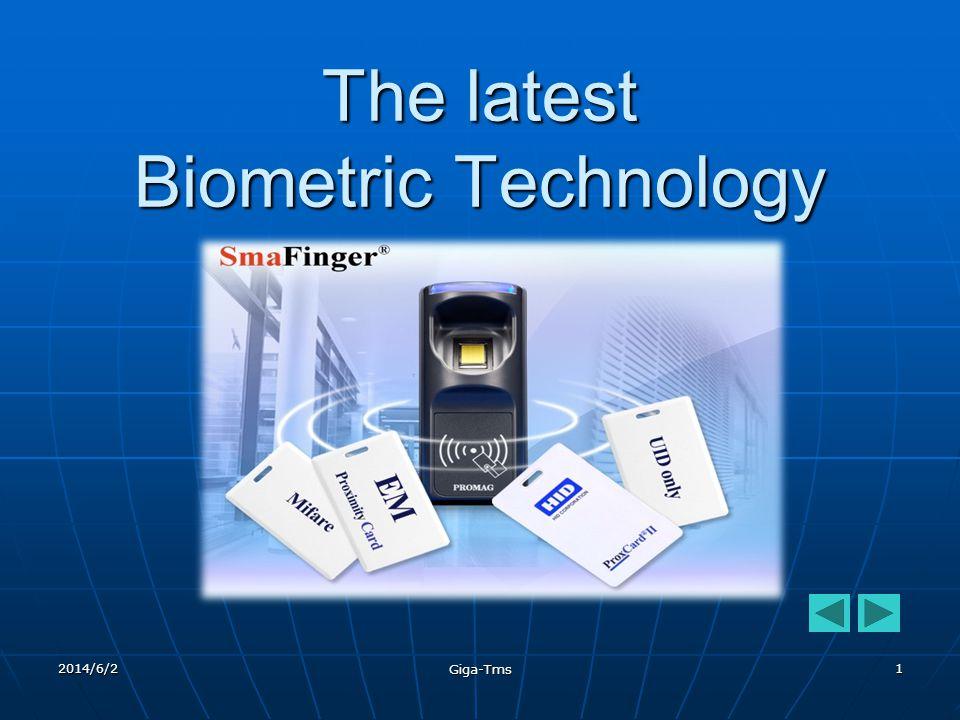 2014/6/2 Giga-Tms 1 The latest Biometric Technology