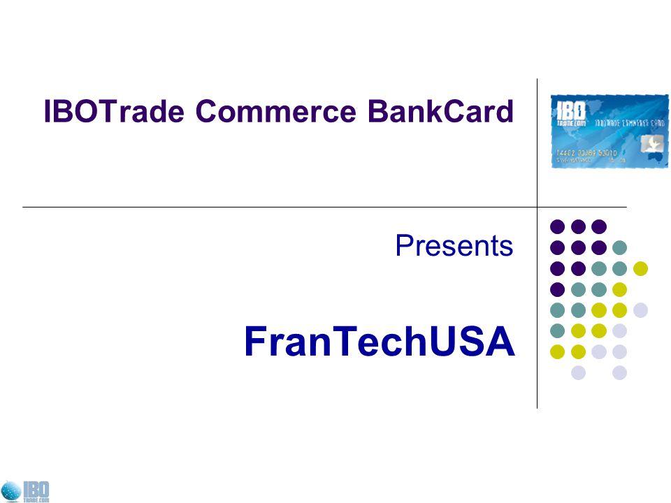 IBOTrade Commerce BankCard Presents FranTechUSA