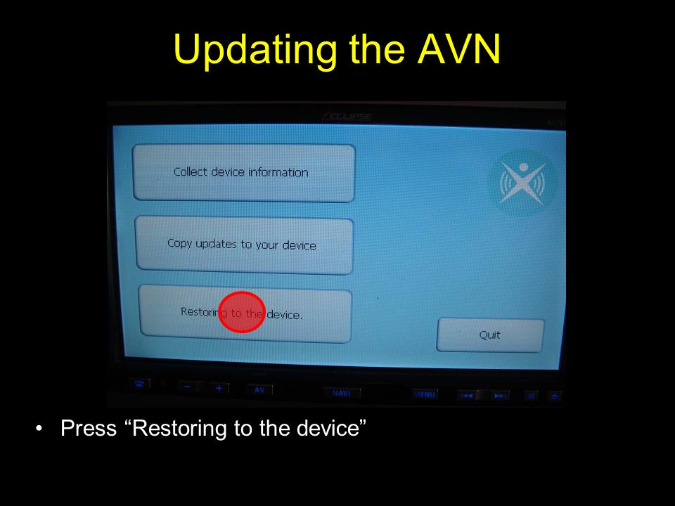 Press Restoring to the device Updating the AVN