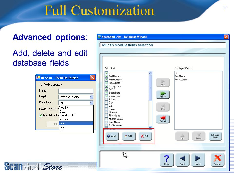 17 Full Customization Advanced options: Add, delete and edit database fields