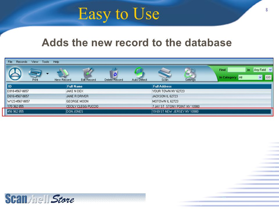 8 Easy to Use Adds the new record to the database