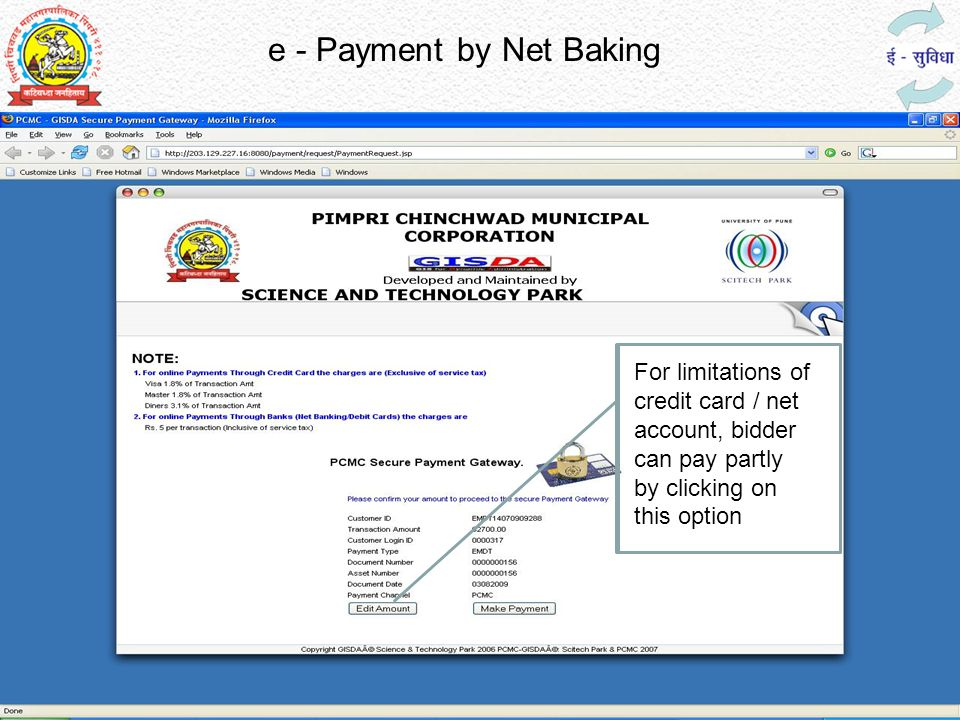 e - Payment by Net Baking For limitations of credit card / net account, bidder can pay partly by clicking on this option