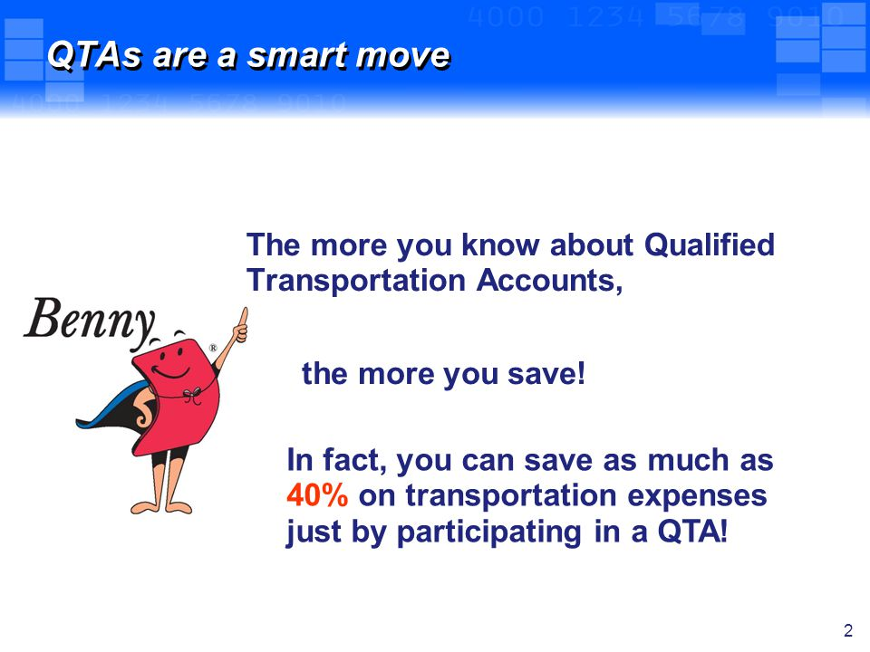 3 What is a Qualified Transportation Account (QTA).